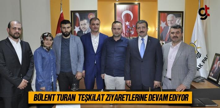 AK Parti Milletvekili Aday Adayı Bülent Turan Teşkilat Ziyaretlerine Devam Ediyor