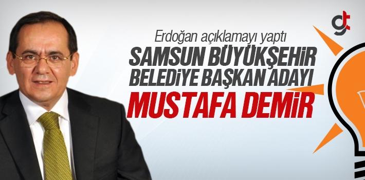 AK Parti Samsun Belediye Başkanı Adayı Mustafa Demir Oldu
