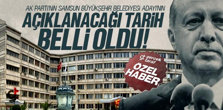 AK Parti Samsun Büyükşehir Belediye Başkanı Adayı'nın Açıklanacağı Tarih Belli Oldu