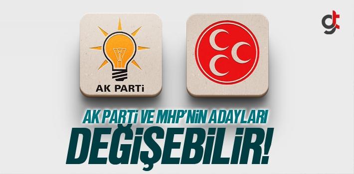 AK Parti ve MHP Belediye Başkan Adayları Değişebilir