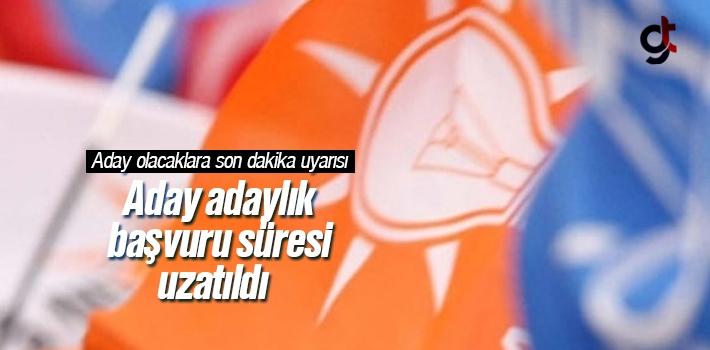 AK Parti'de milletvekili aday adaylık başvuru süresi ne kadar uzatıldı?