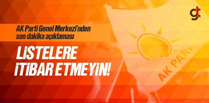 AK Parti'den Açıklama; Listelere İnanmayın!