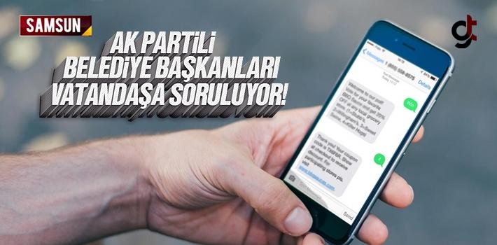 AK Partili Belediye Başkanlarının Performansı Vatandaşa SMS İle Soruluyor