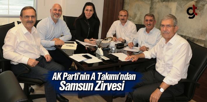 AK Parti'nin A Takımı'ndan Samsun Zirvesi