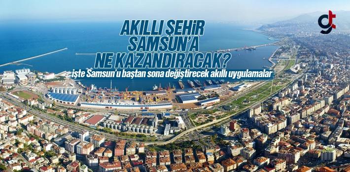 Akıllı Şehir Nedir? Samsun'a Neler Kazandıracak?