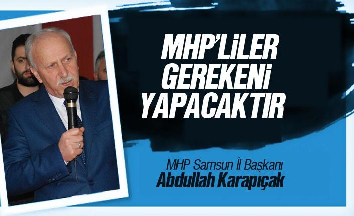 Abdullah Karapıçak, 'MHP'liler Gerekeni Yapacaktır'