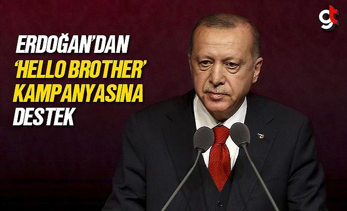 Erdoğan'dan 'Hello Brother' kampanyasına destek