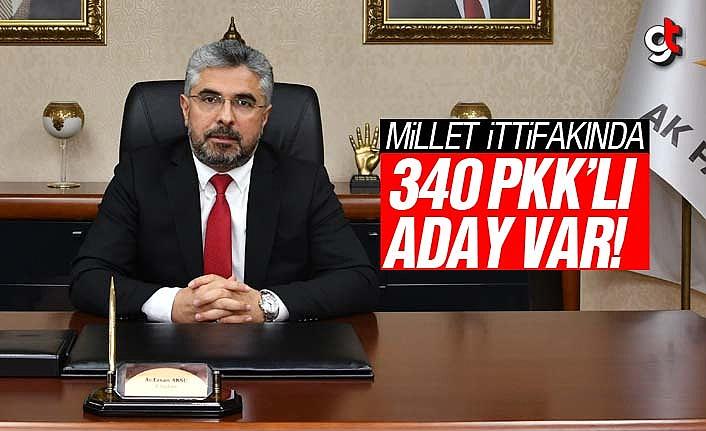 Ersan Aksu 'Millet İttifakında 340 PKK'lı Aday Var'