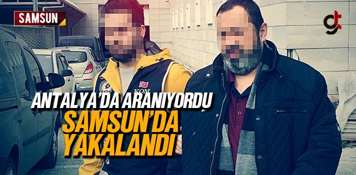 Antalya'da Aranan FETÖ Firarisi Samsun'da Yakalandı