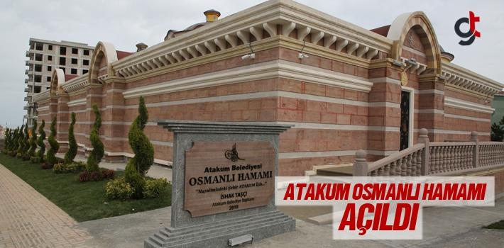 Atakum Osmanlı Hamamları Açıldı