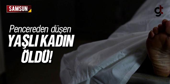 Atakum'da Pencereden Düşen Yaşlı Kadın Öldü