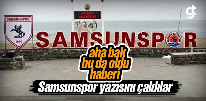Atakum'da Yapılan Samsunspor Yazısı Çalındı