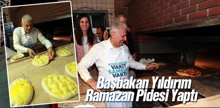 Başbakan Yıldırım Samsun'da Ramazan Pidesi Yaptı