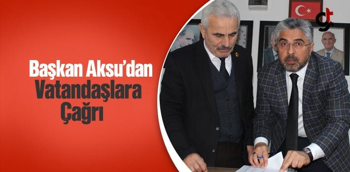 Başkan Aksu'dan Vatandaşa Çağrı!