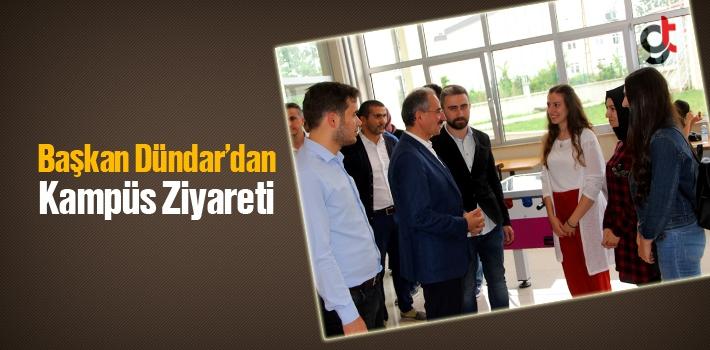 Başkan Dündar'dan Kampüs Ziyareti