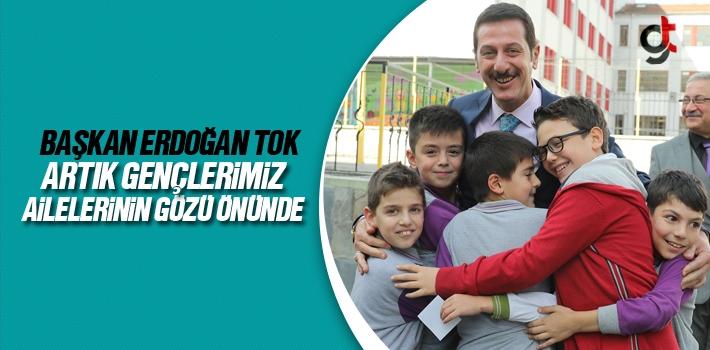 Başkan Erdoğan Tok, Artık Gençlerimiz Ailelerinin Gözü Önünde