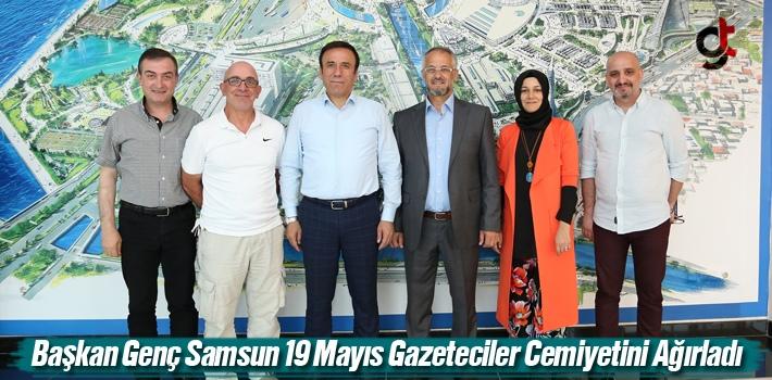 Başkan Genç, Samsun 19 Mayıs Gazeteciler Cemiyetini Ağırladı
