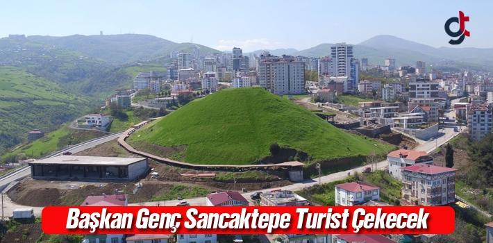 Başkan Genç, Sancaktepe Turist Çekecek