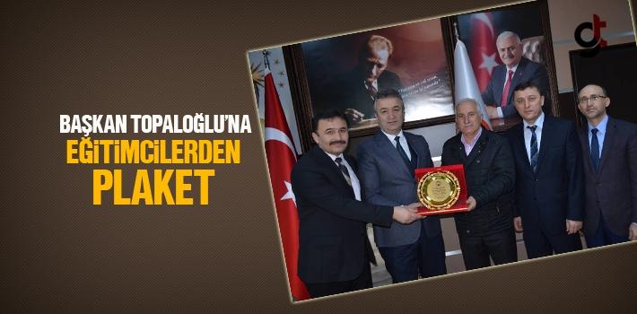 Başkan Osman Topaloğlu'na Eğitimcilerden Plaket