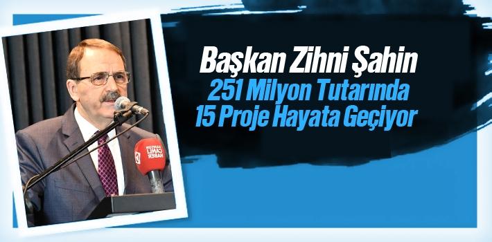 Başkan Şahin, 251 Milyon Tutarında 15 Proje Hayata Geçiyor