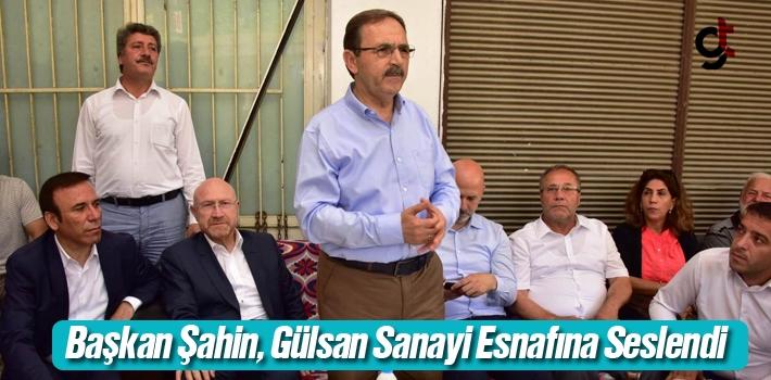 Başkan Şahin, Gülsan Sanayi Esnafına Seslendi