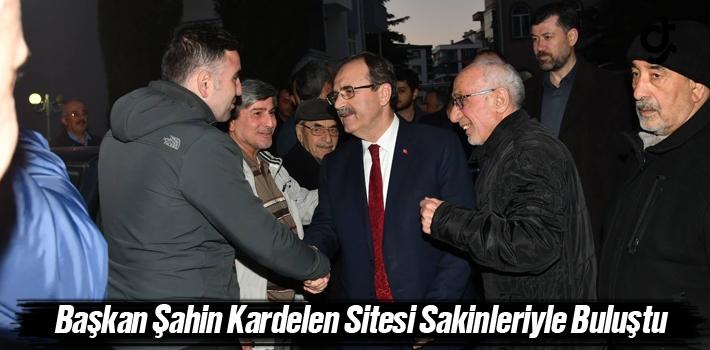 Başkan Şahin Kardelen Sitesi Sakinleriyle Buluştu