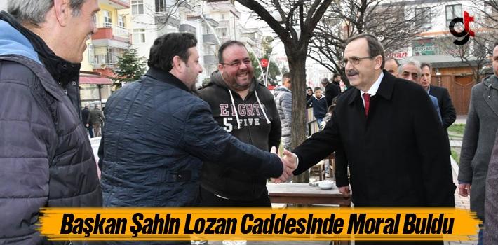 Başkan Şahin, Lozan Caddesinde Moral Buldu