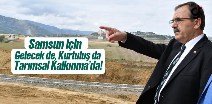 Başkan Şahin, Samsun İçin Gelecek De Kurtuluş Da Tarımsal Kalkınma'da