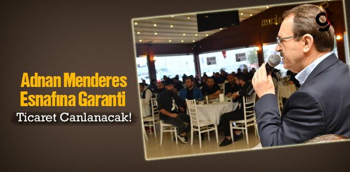 Başkan Şahin'den Adnan Menderes Esnafına Garanti!