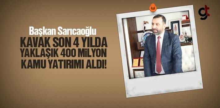 Başkan Sarıcaoğlu, Kavak Son 4 Yılda Yaklaşık 400 Milyon Kamu Yatırımı Aldı!