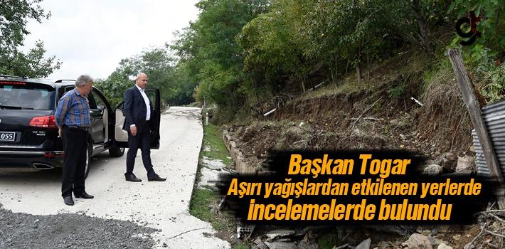 Başkan Togar, Aşırı Yağışlardan Etkilenen Yerlerde İncelemelerde Bulundu
