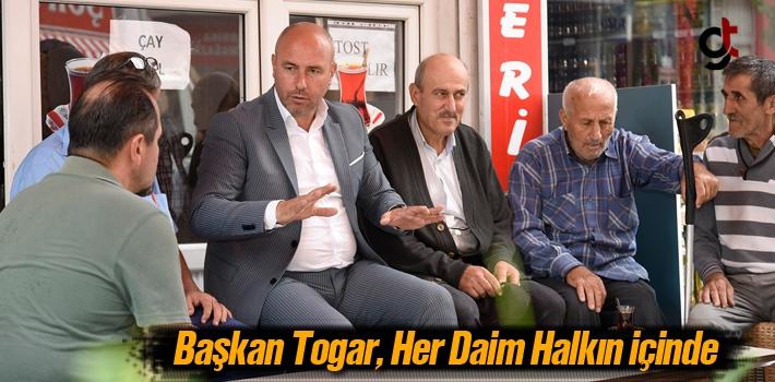 Başkan Togar, Her Daim Halkın İçinde