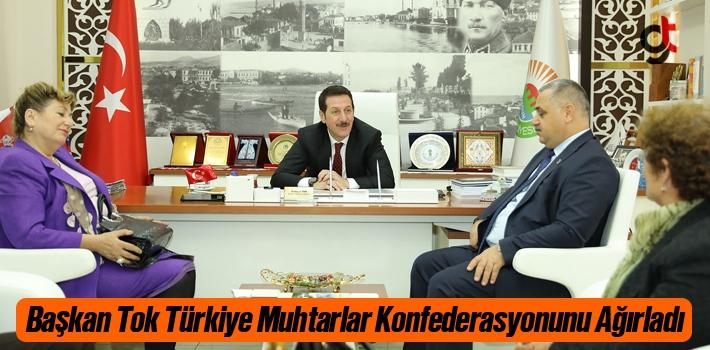 Başkan Tok, Türkiye Muhtarlar Konfederasyonunu Ağırladı