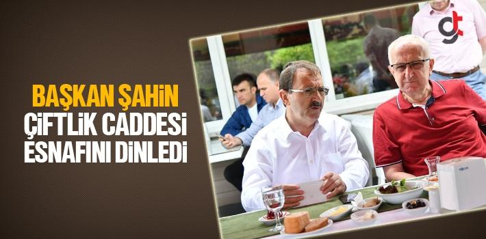 Başkan Zihni Şahin, Çiftlik Caddesi Esnafını Dinledi