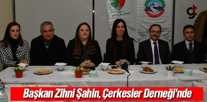 Başkan Zihni Şahin, Çerkesler Derneği'nde