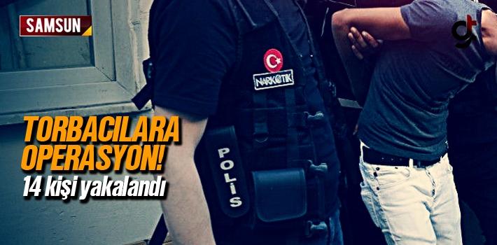 Canik, Atakum, İlkadım'da Torbacı Operasyonu