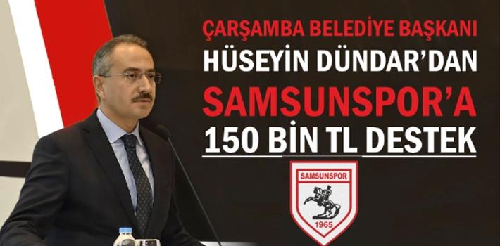 Çarşamba Belediye Başkanı Hüseyin Dündar'dan ,Samsunspor'a 150 Bin TL Destek