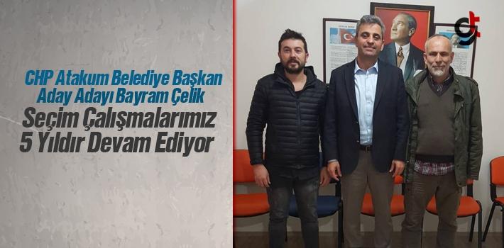 CHP Atakum Belediye Başkan Aday Adayı Bayram Çelik Seçim Çalışmalarımız 5 Yıldır Devam Ediyor