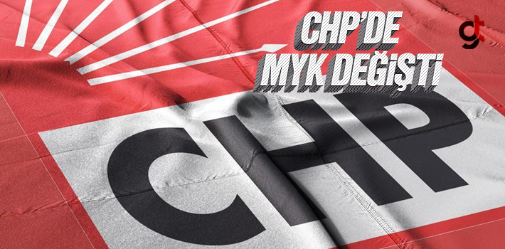 CHP'de Merkez Yürütme Kurulu (MYK) Değişti