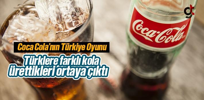 Coca Cola'nın Türklere Farklı Kola Ürettiği Ortaya Çıktı
