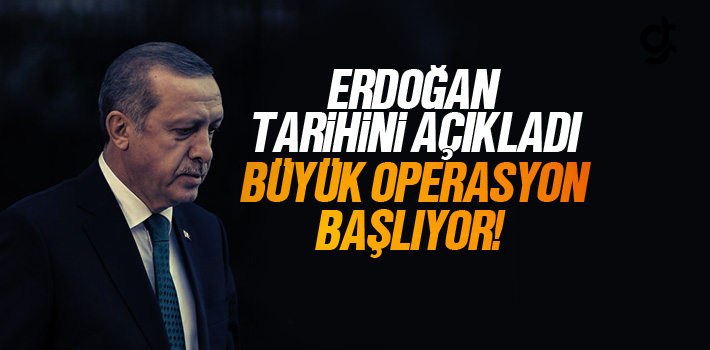 Cumhurbaşkanı Erdoğan'dan Büyük Operasyon Talimatı
