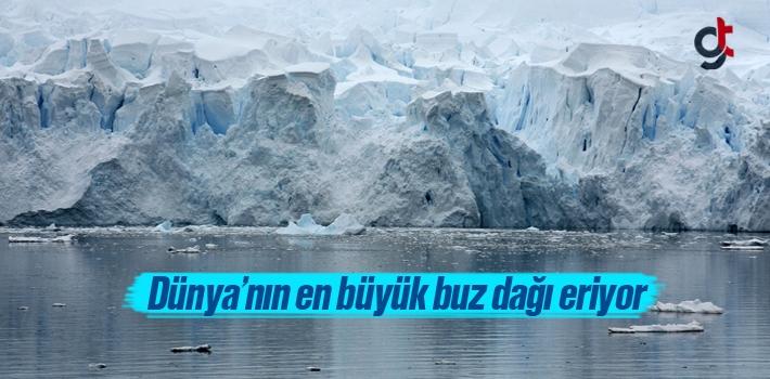 Dünya'nın en büyük buz dağı eriyor
