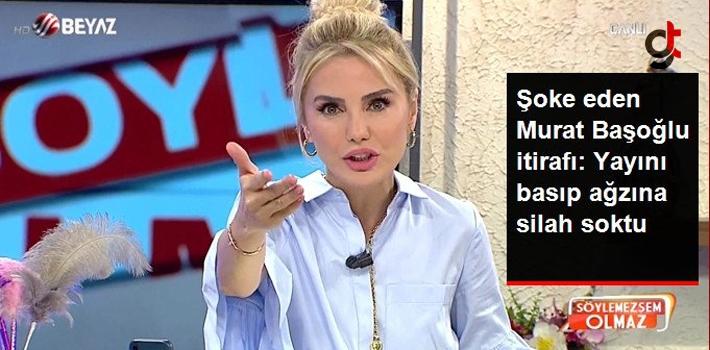 Ece Erken'den Olay İtiraf: Murat Başoğlu, Programı Basıp Yapımcının Ağzına Silah Soktu