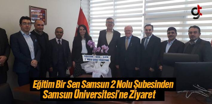 Eğitim Bir Sen Samsun 2 Nolu Şubesinden Samsun Üniversitesi'ne Ziyaret