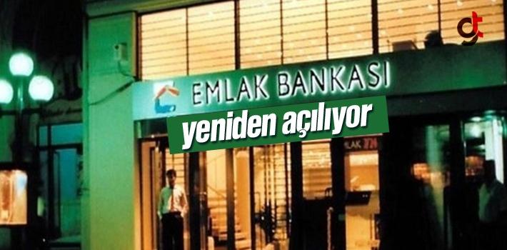 Emlak Bankası Yeniden Açılıyor
