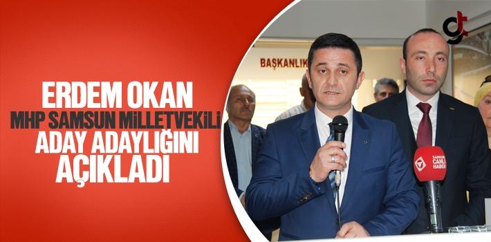 Erdem Okan MHP Samsun Milletvekili Aday Adaylığını Açıkladı