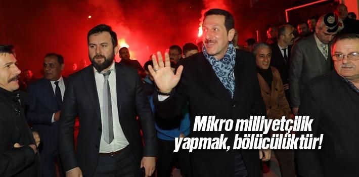 Erdoğan Tok, 'Mikro Milliyetçilik Yapmak Bölücülüktür'