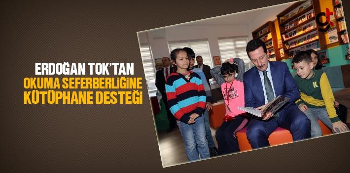 Erdoğan Tok'tan Okuma Seferberliğine Kütüphane Desteği