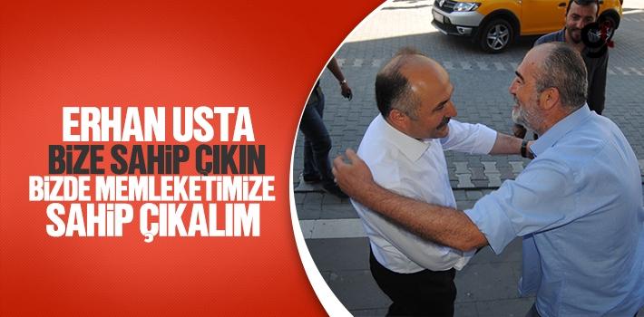 Erhan Usta, Bize Sahip Çıkın Bizde Memleketimize Sahip Çıkalım!