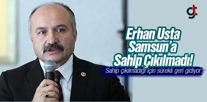 Erhan Usta, Samsun'a Sahip Çıkılmadı!